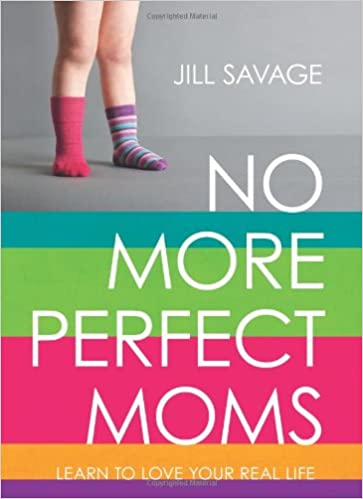 Image result for jill savage no more perfect moms