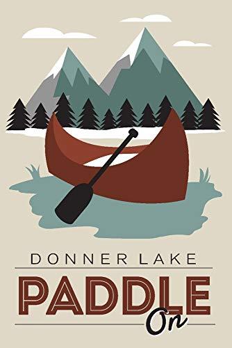 Donner Lake, California - Paddle On - Maroon Canoe - Vector 98409 (12x18 Art Print, Wall Decor Travel -