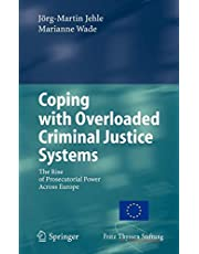 Coping with Overloaded Criminal Justice Systems: The Rise of Prosecutorial Power Across Europe