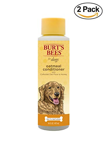 - Burt's Bees for Dogs Natural Oatmeal Conditioner with Colloidal Oat Flour and Honey | Puppy and Dog Shampoo, 10 Ounces - 2 Pack