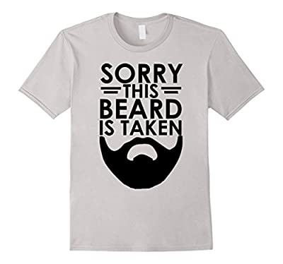 Mens Sorry This Beard is Taken - Funny T Shirt