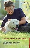 ... und dann kam Aero: Wie ein Hund mir half, ADHS zu überwinden (German Edition)