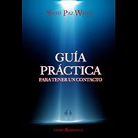 Guía práctica para tener un Contacto (Spanish Edition)