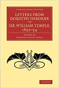 The Love Letters of Dorothy Osborne to Sir William Temple 1652