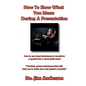 How to Show What You Mean During a Presentation Audiobook