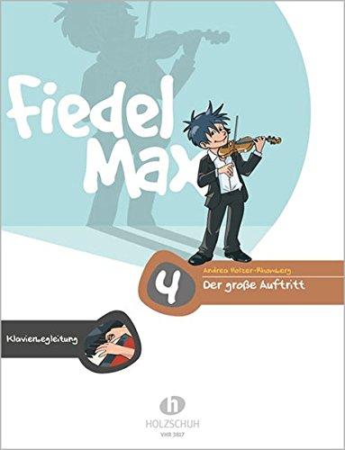 Fiedel Max - Der große Auftritt Band 4: Vorspielstücke für Violine, Klavierbegleitung
