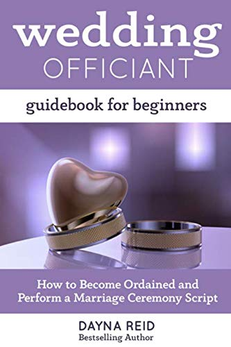 Wedding Officiant Guidebook For Beginners: How to Become Ordained and Perform a Marriage Ceremony Script for $<!--$7.99-->