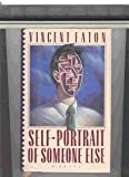Self-Portrait of Someone Else, Vincent Eaton, 067082464X