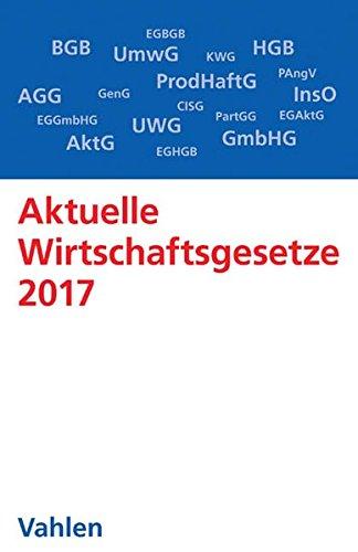 aktuelle-wirtschaftsgesetze-2017-die-wichtigsten-wirtschaftsgesetze-fr-studierende-rechtsstand-4-oktober-2016-vahlens-textausgaben