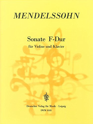 Mendelssohn: Violin Sonata in F Major, MWV Q ()
