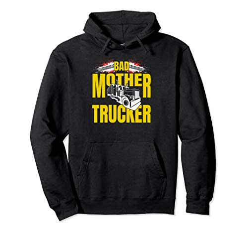 TRUCK HOODIE BAD MOTHER TRUCKER TRUCK DRIVER TRUCKING HOODED ()