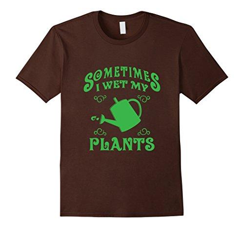 Mens SOMETIMES I WET MY PLANTS cool gardening T-Shirt Large (Wet Tshirt)