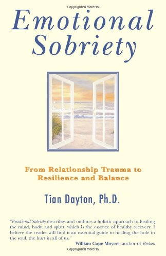 Download Emotional Sobriety: From Relationship Trauma to Resilience and Balance PDF