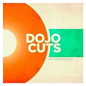 Dojo Cuts feat Roxie Ray