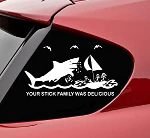 Your Stick Family Was Delicious SHARK - Vinyl Decal Sticker