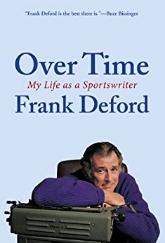 Over Time: My Life As a Sportswriter by [Deford, Frank]