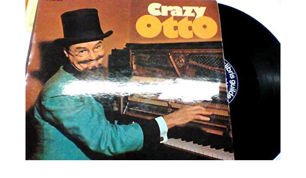 Crazy Otto in the mood, crazy rhythm etc: Crazy Otto: Amazon ...