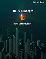 Quick & Indepth C With Data Structures Front Cover