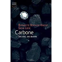 Carbone: Ses vies, ses oeuvres