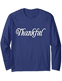 Thankful Long Sleeve T-Shirt, Holiday Shirt, All Occasion