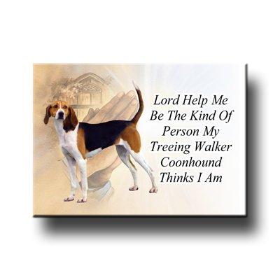 Treeing Walker Coonhound Lord Help Me Be Fridge Magnet No 1
