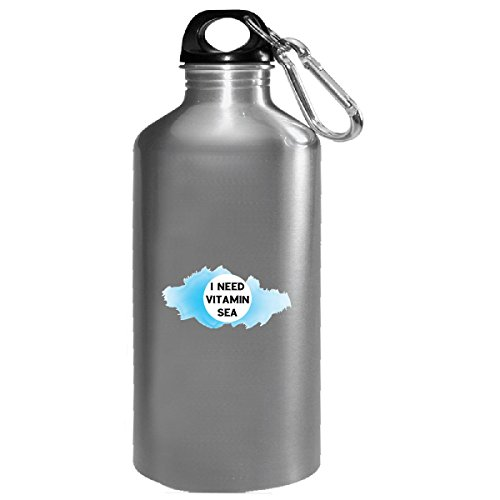I Need Vitamin Sea Need Some Vacations Beach Time Me Time - Water Bottle
