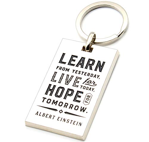 Albert Einstein Inspirational Quote Keychain - Learn from Yesterday, Live for Today, Hope for Tomorrow - Motivational Quote Business Office Gift for Professional Man Woman - Engraved Key Chain -