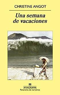 Una semana de vacaciones par Angot