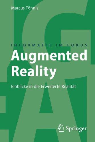 Augmented Reality: Einblicke in die Erweiterte Realität (Informatik im Fokus) Taschenbuch – 5. August 2010 Marcus Tönnis Springer 3642141781 Computer Books: General