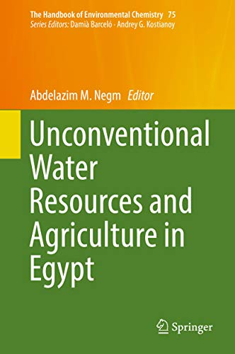 Unconventional Water Resources and Agriculture in Egypt (The Handbook of Environmental Chemistry 75)