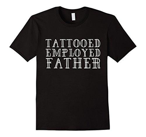 Dad Tattoo Tee (Mens Tattooed Employed Father T-Shirt Tattoo Dad Gift Shirt XL Black)