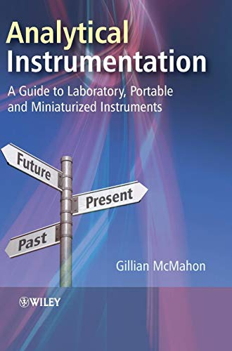 (Analytical Instrumentation: A Guide to Laboratory, Portable and Miniaturized Instruments)