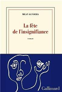 vignette de 'La fête de l'insignifiance (Milan Kundera)'