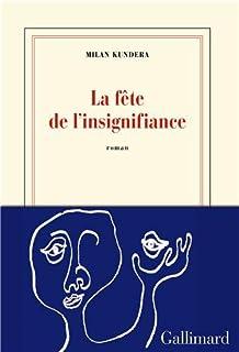 La fête de l'insignifiance : roman, Kundera, Milan