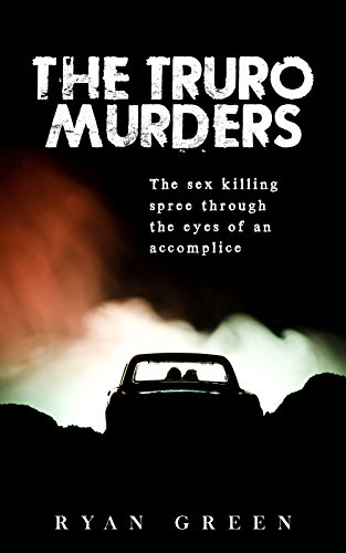 The Truro Murders: The Sex Killing Spree Through the Eyes of an Accomplice (True Crime) cover