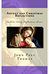 Advent and Christmas Reflections (Catholic Daily Reflections Series) (Volume 1) Paperback