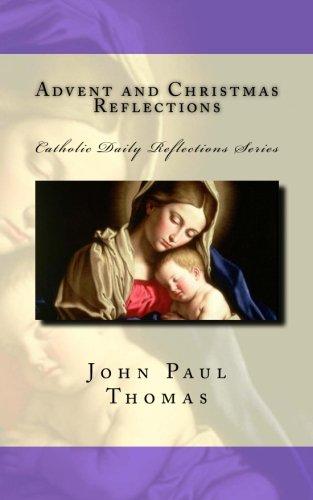 Advent and Christmas Reflections (Catholic Daily Reflections Series) (2019 Reflections Christmas)