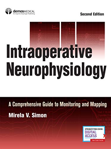Intraoperative Neurophysiology: A Comprehensive Guide to Monitoring and Mapping - http://medicalbooks.filipinodoctors.org