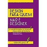 Design Para Quem Não É Designer - Conforme Nova Ortografia