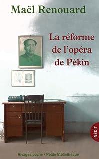 La réforme de l'opéra de Pékin, Renouard, Maël