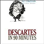 Descartes in 90 Minutes | Paul Strathern