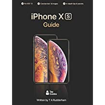 iPhone XS Guide: The Ultimate Guide to iPhone XS, iPhone XS Max, & iOS 12