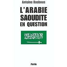 ARABIE SAOUDITE EN QUESTION -L'