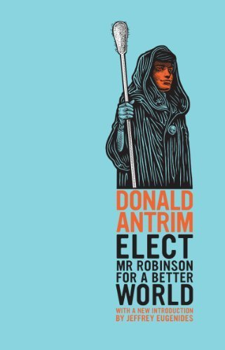Elect Mr Robinson for a Better World by Antrim, Donald (2013) Paperback