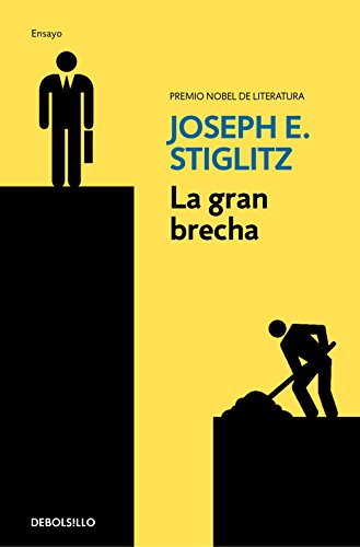 La gran brecha / The great divide: Unequal Societies and What we can do about them: Que hacer con las sociedades desiguales (Spanish Edition) [Joseph E. Stiglitz] (Tapa Blanda)