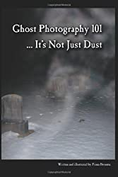 Ghost Photography 101: It's Not Just Dust