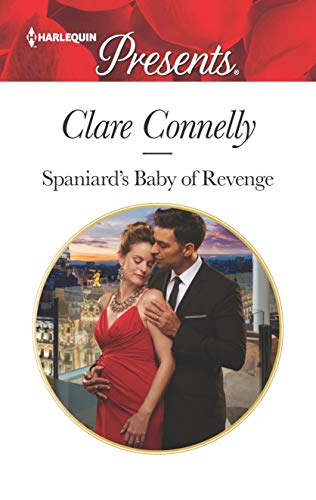Spaniard's Baby of Revenge by Clare Connelly