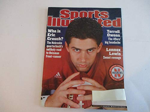 (NOVEMBER 26, 2001 SPORTS ILLUSTRATED FEATURING ERIC CROUCH OF THE NEBRASKA HUSKERS *WHO IS ERIC CROUCH? THE NEBRASKA QUARTERBACK'S UNLIKELY ROAD TO HEISSMAN FRONT-RUNNER* *LENNOX LEWIS-SWEET REVENGE*)