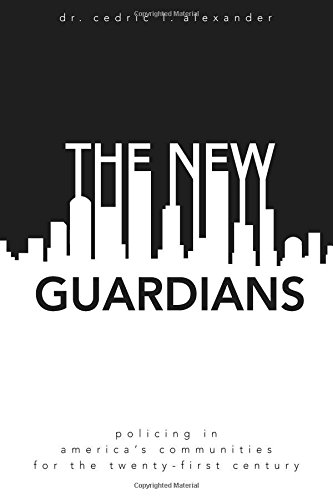 Download The New Guardians: Policing in America's Communities For the 21st Century pdf