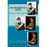 Monuments Men: James Rorimer: The Inspirational Adventures of the Monuments Men